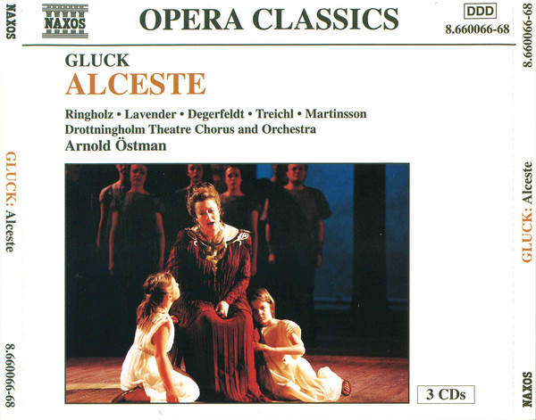 Gluck - Ringholz, Lavender, Degerfeldt, Treichl, Martinsson, Drottningholm Theatre Chorus and Orchestra, Anold Ostman Alceste