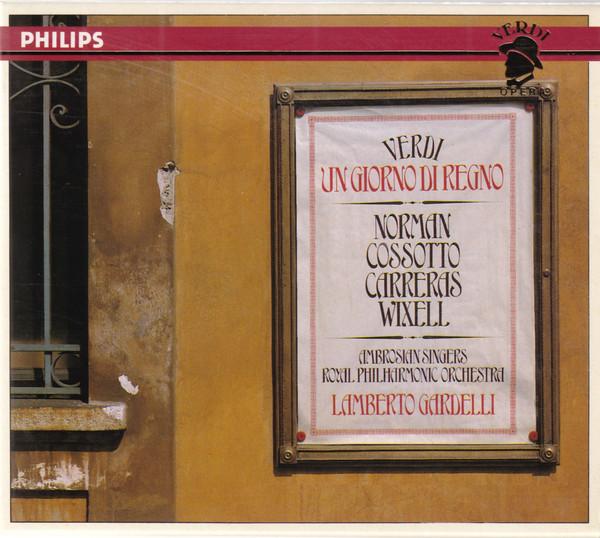 Verdi - Norman, Cossotto, Carreras, Wixell, Ambrosian Singers, Royal Philharmonic Orchestra, Lamberto Gardelli Un Giorno Di Regno