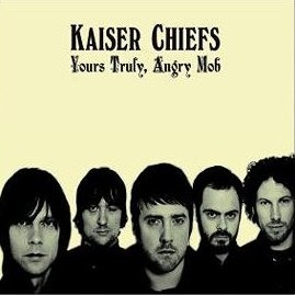 Kaiser Chiefs Yours Truly, Angry Mob CD