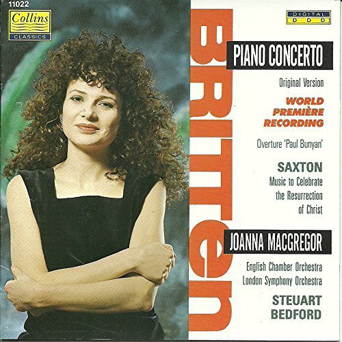 Britten/Saxton - Joanna MacGregor, English Chamber Orchestra, The London Symphony Orchestra, Steuart Bedford Britten: Piano Concerto | Saxton: Music to Celebrate the Resurrection of Christ