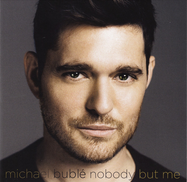 Buble, Michael Nobody But Me