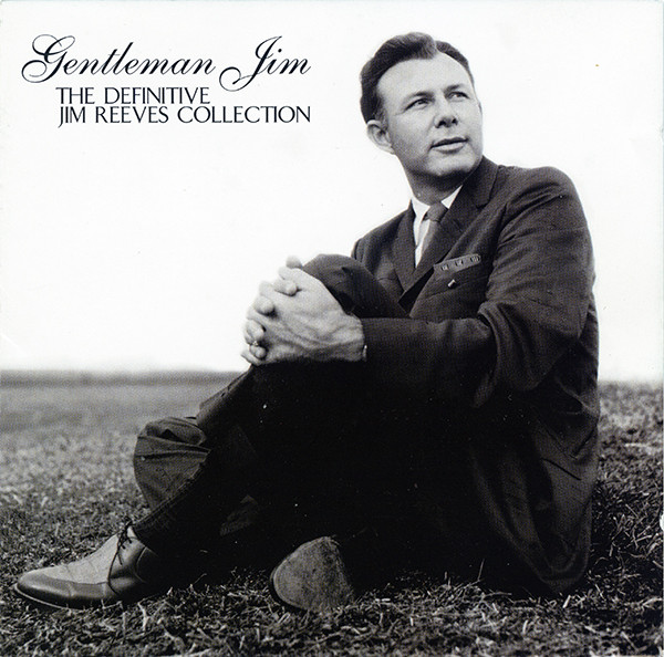 Reeves, Jim Gentleman Jim - The Definitive Jim Reeves Collection