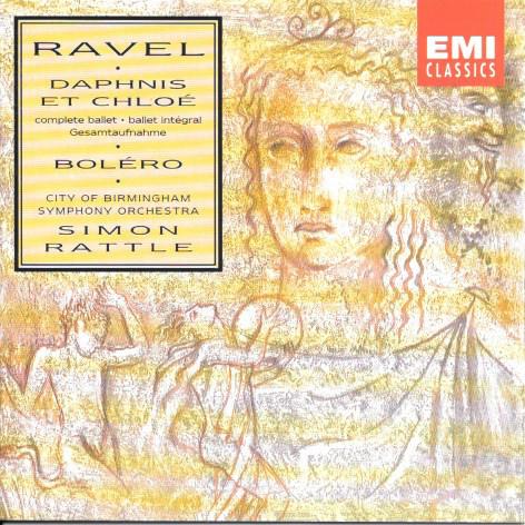 Ravel - City Of Birmingham Symphony Orchestra Chorus, Sir Simon Rattle Daphnis Et Chloé / Boléro