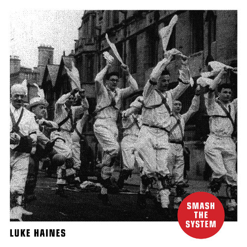 Haines, Luke Smash The System CD