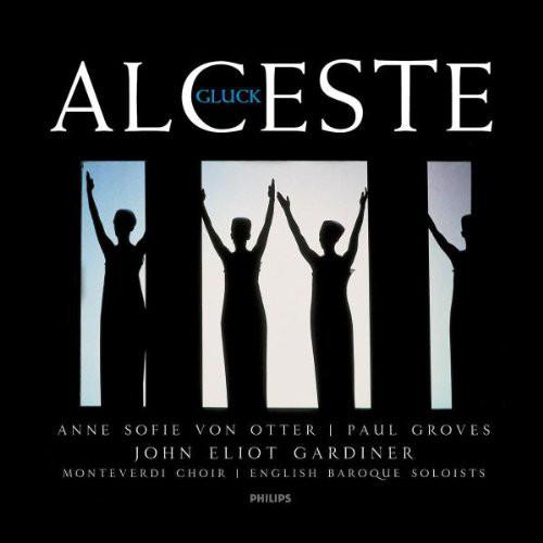 Gluck - John Eliot Gardiner, Paul Groves, Anne Sofie Von Otter Alceste