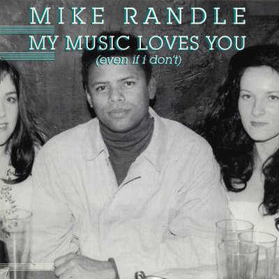 Randle, Mike My Music Loves You CD