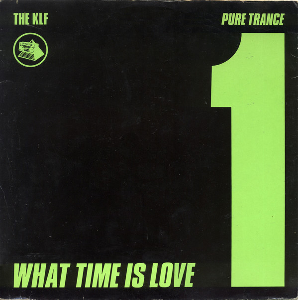 The KLF What Time Is Love? (Pure Trance 1) Vinyl