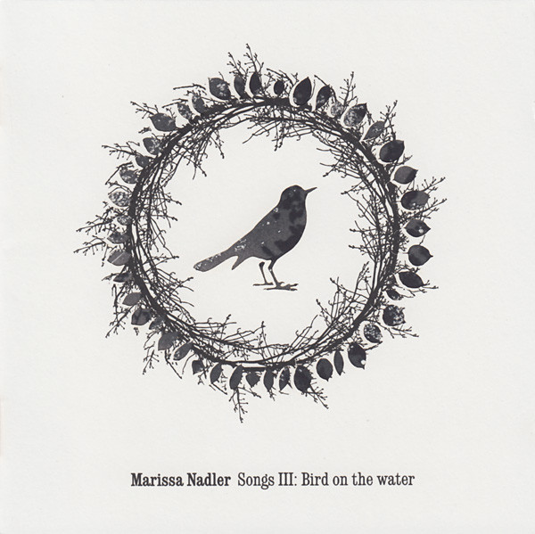 Nadler, Marissa Songs III: Bird On The Water