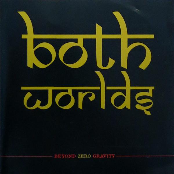 Both Worlds Beyond Zero Gravity CD