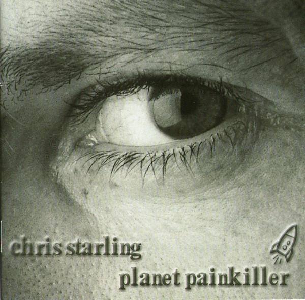 Starling, Chris Planet Painkiller CD