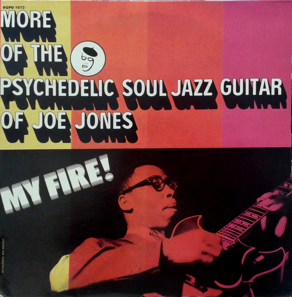 Joe Jones My Fire! More Of The Psychedelic Soul Jazz Guitar Of Joe Jones Vinyl