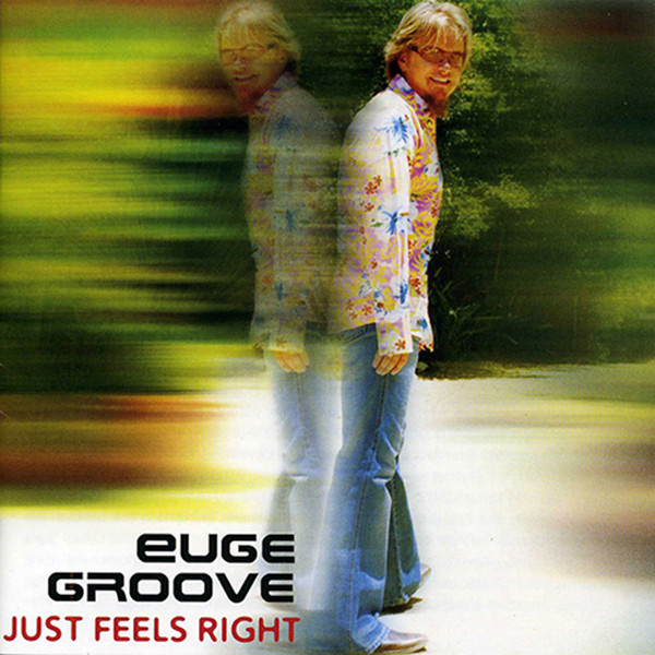 Groove, Euge Just Feels Right