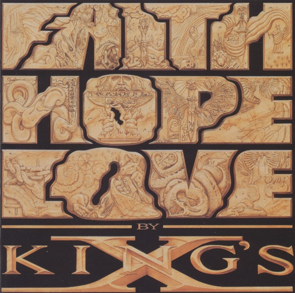 King's X Faith Hope Love