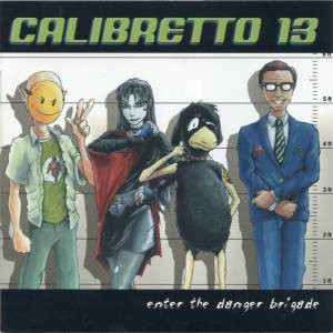 Calibretto 13 Enter The Danger Brigade CD