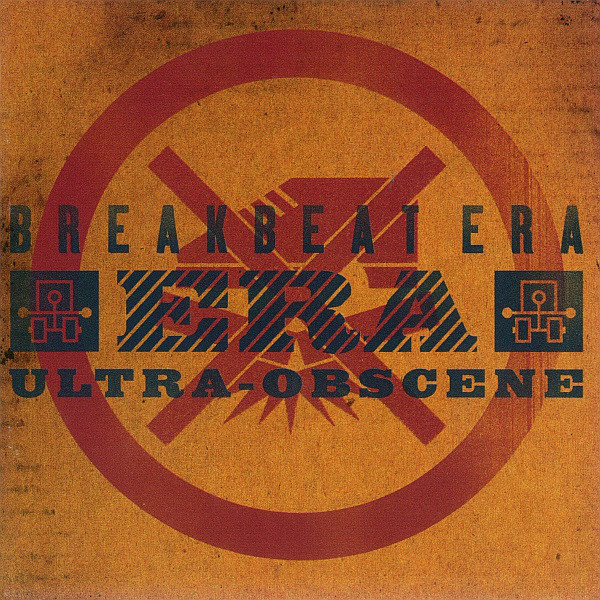 Breakbeat Era Ultra-Obscene