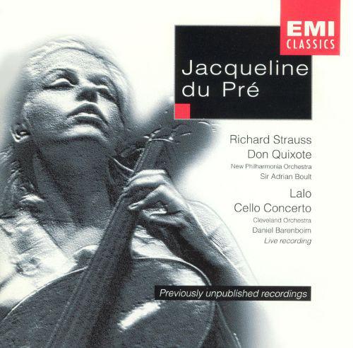 Jacqueline Du Pré R. Strauss: Don Quixote; Lalo: Cello Concerto CD
