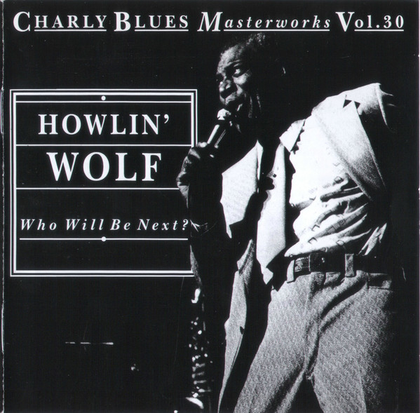 Howlin' Wolf Who Will Be Next?