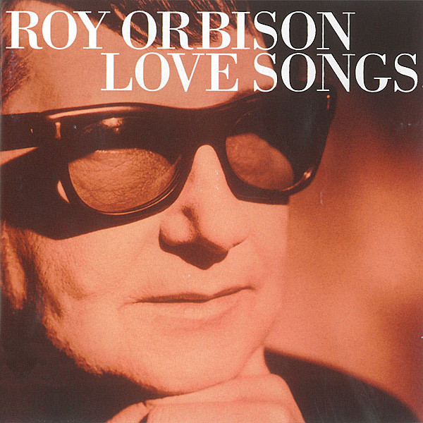 Orbison, Roy Love Songs