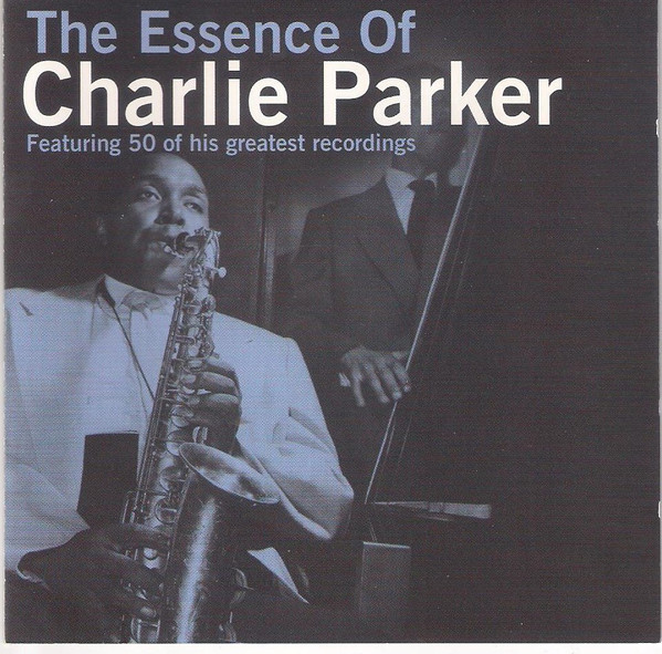 Parker, Charlie The Essence of Charlie Parker