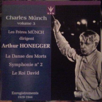 Honegger - Charles Munch, Fritz Munch Les Frères Münch Dirigent Arthur Honegger (La Danse Des Morts / Symphonie Nº 2 / Le Roi David)