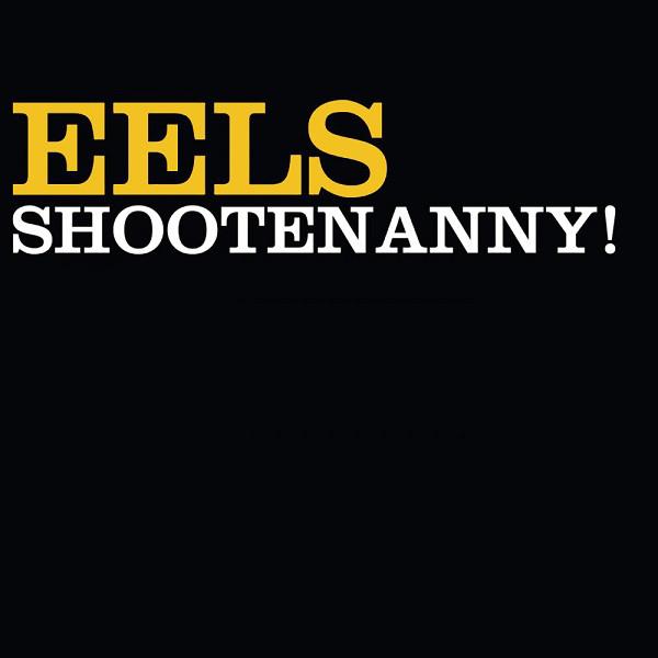 Eels Shootenanny CD