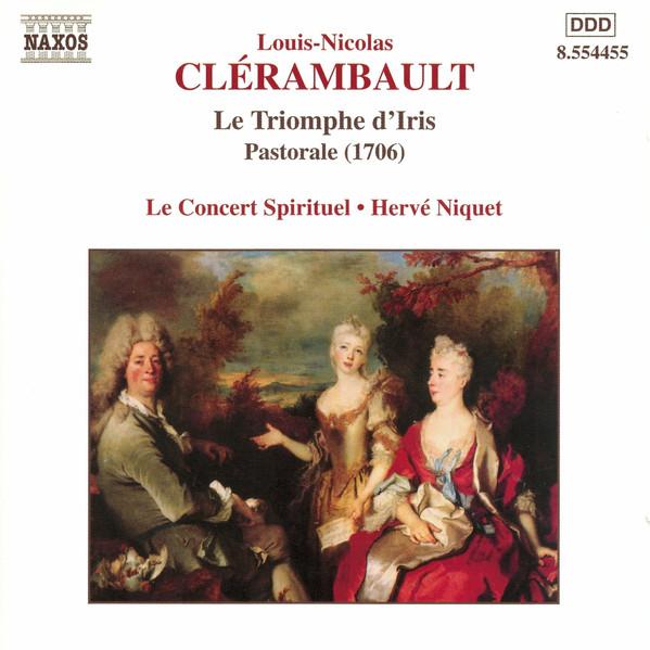 Clerambault - Le Concert Spirituel, Hervé Niquet Le Triomphe d'Iris