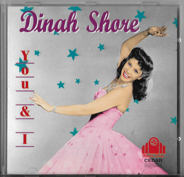 Shore, Dinah You And I