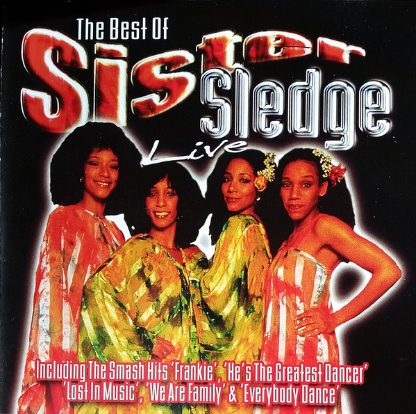Sister Sledge The Best Of Sister Sledge - Live