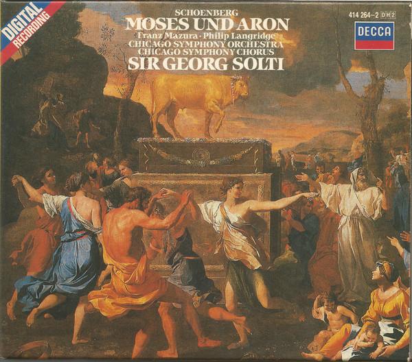 Schoenberg - Franz Mazura, Philip Langridge, Chicago Symphony Orchestra, Chicago Symphony Chorus, Sir Georg Solti Moses Und Aron