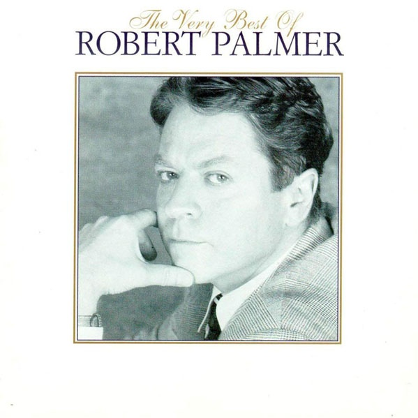Palmer, Robert The Very Best Of Robert Palmer