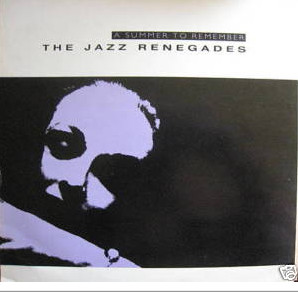 The Jazz Renegades A Summer To Remember