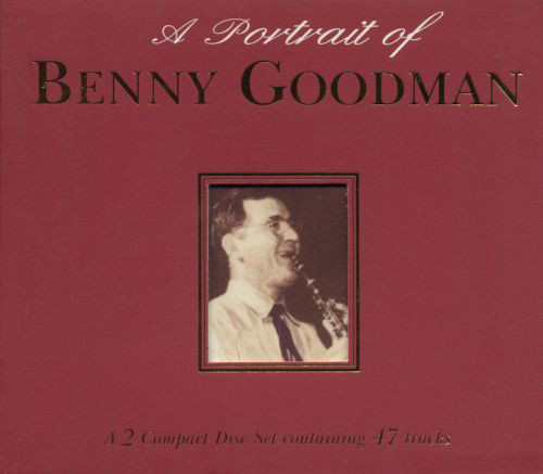 Goodman, Benny A Portrait Of Benny Goodman