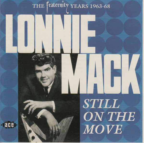 Mack, Lonnie Still On The Move - The Fraternity Years 1963-68