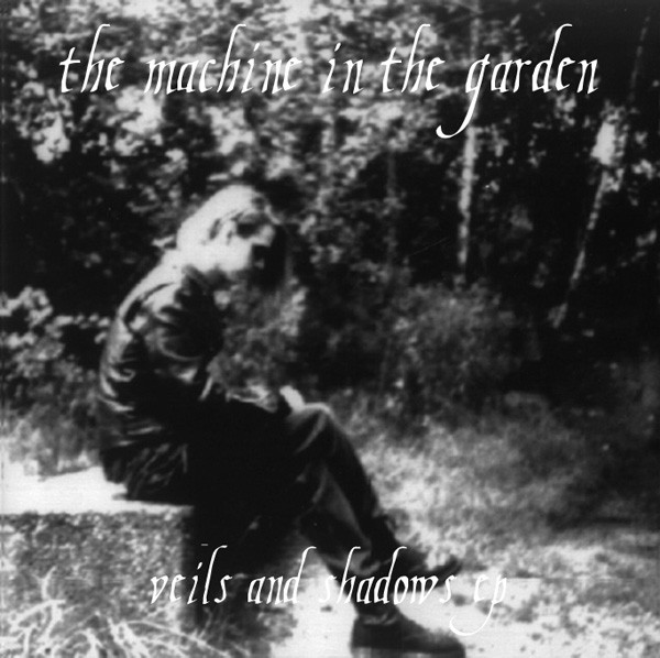 The Machine In The Garden Veils And Shadows EP