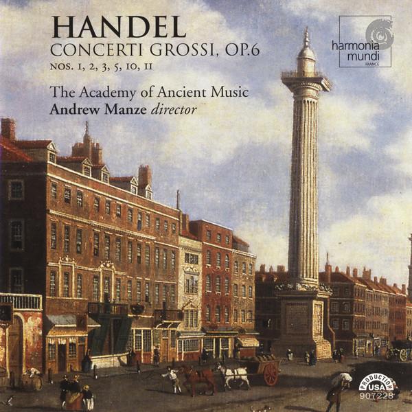 Handel - Andrew Manze Concerti Grossi, OP.6