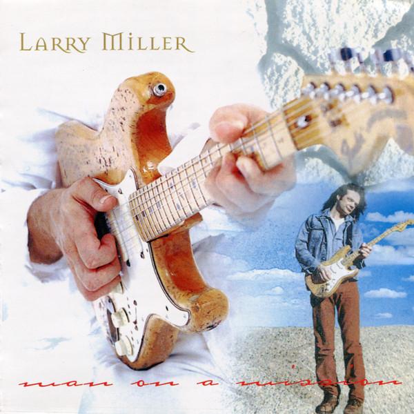 Miller, Larry Man On a Mission