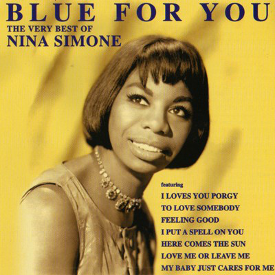 Simone, Nina Blue For You - The Very Best Of Nina Simone