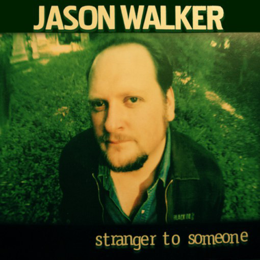 Walker, Jason Stranger To Someone CD