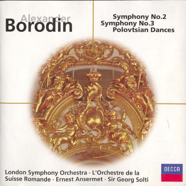 Alexander Borodin, The London Symphony Orchestra, L'Orchestre De La Suisse Romande, Georg Solti, Ernest Ansermet Symphony No. 2, Symphony No. 3, Polovtsian Dances Vinyl