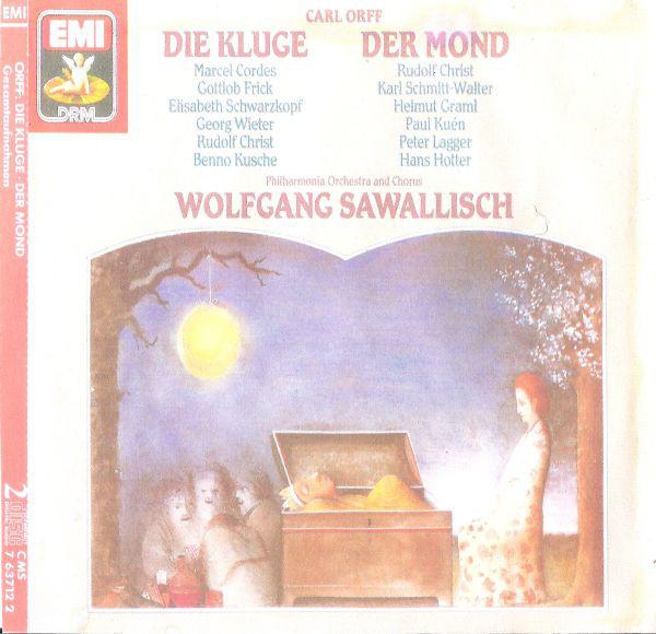 Orff - Wolfgang Sawallisch, Philharmonia Orchestra, Philharmonia Chorus Die Kluge / Der Mond CD