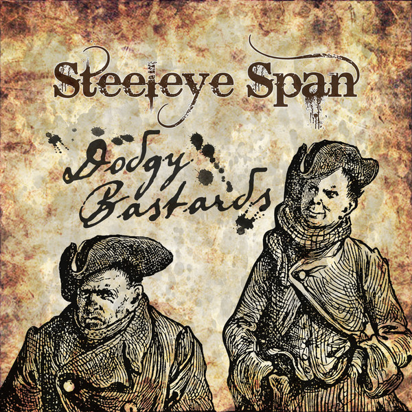 Steeleye Span Dodgy Bastards