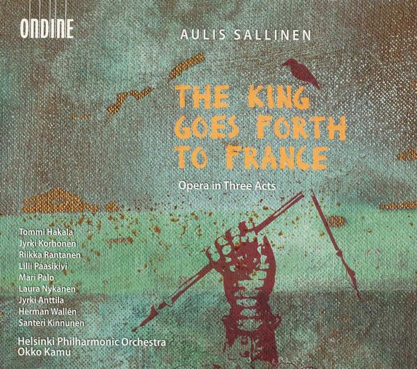 Sallinen - Okko Kamu, Hakala, Korhonen, Rantanen Paasikivi, Palo, Nykanen, Anttila, Wallen, Kinnunen The King Goes Forth To France CD