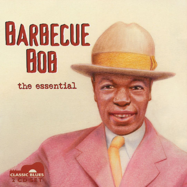 Barbecue Bob The Essential