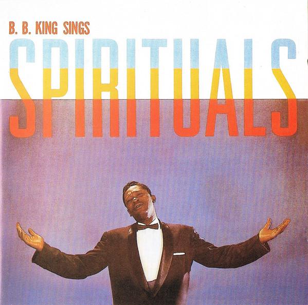King, B.B. B.B. King Sings Spirituals