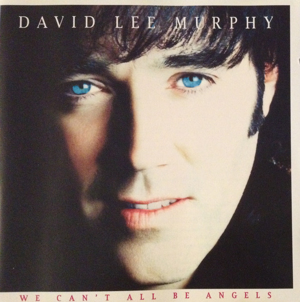 Murphy, David Lee We Can't All Be Angels CD
