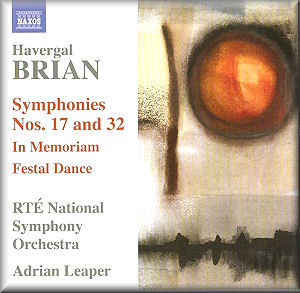 Havergal Brian, RTÉ National Symphony Orchestra, Adrian Leaper Symphonies Nos. 17 and 32 / In Memoriam / Festal Dance Vinyl