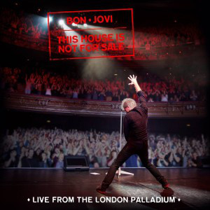 Bon Jovi This House Is Not For Sale (Live from the London Palladium)