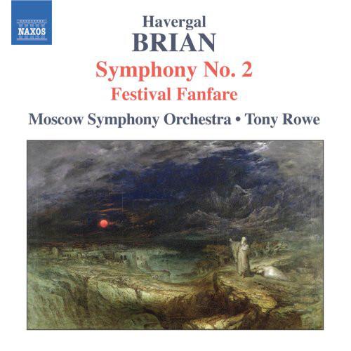 Havergal Brian, Moscow Symphony Orchestra, Tony Rowe Symphony No. 2 / Festival Fanfare