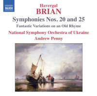 Havergal Brian, National Symphony Orchestra Of Ukraine, Andrew Penny Symphonies Nos. 20 and 25 / Fantastic Variations On An Old Rhyme
