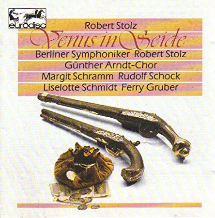 Stolz - Hunther Arndt-Chor, Margit Schramm, Rudolf Schock, Liselotte Schmidt, Ferry Gruber Venus In Seide